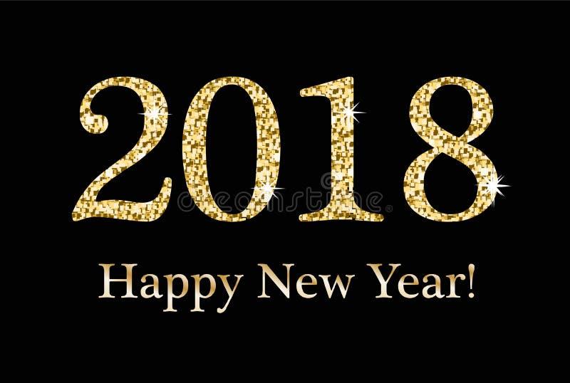 新年快乐,贺卡,您的设计的模板 2018年从金子闪烁的题字,衣服饰物之小金属片 闪耀 向量例证