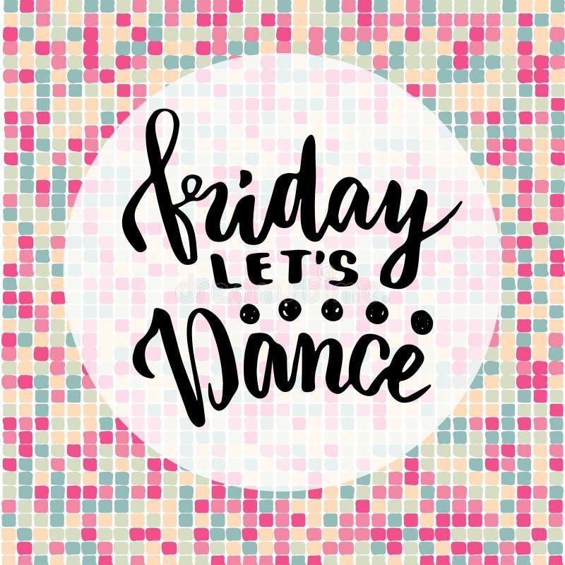 星期五我们跳舞 关于音乐的激动人心的行情 字法海报或贺卡党的 书法传染媒介词组 向量例证