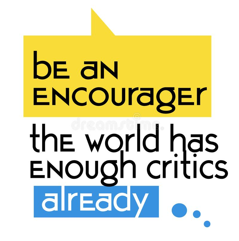 是世界有足够的评论家已经引述标志的Encourager 库存例证