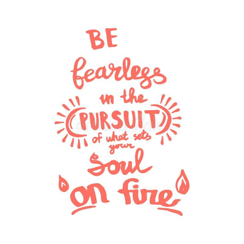 是无所畏惧的在对什么的追求中设置您的在火手写组合图案书法的灵魂 被刻记的墨水艺术 皇族释放例证