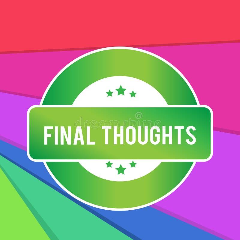 显示最后的想法的文本标志 概念性照片结论或最后几个句子在您的色的结论内 库存例证