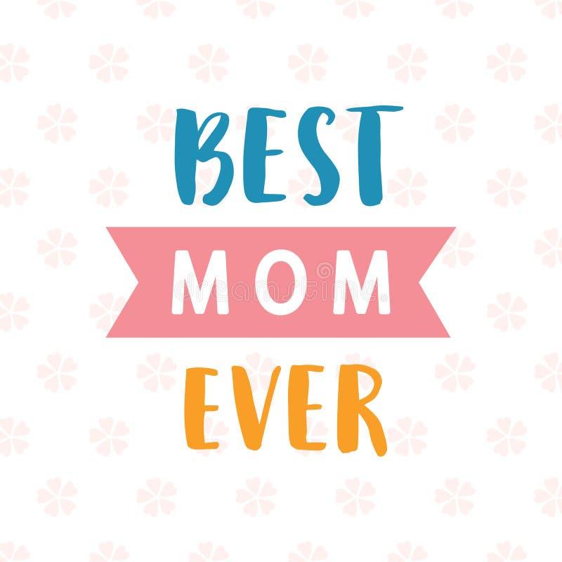 最佳的妈妈卡片 印刷术海报设计 向量例证