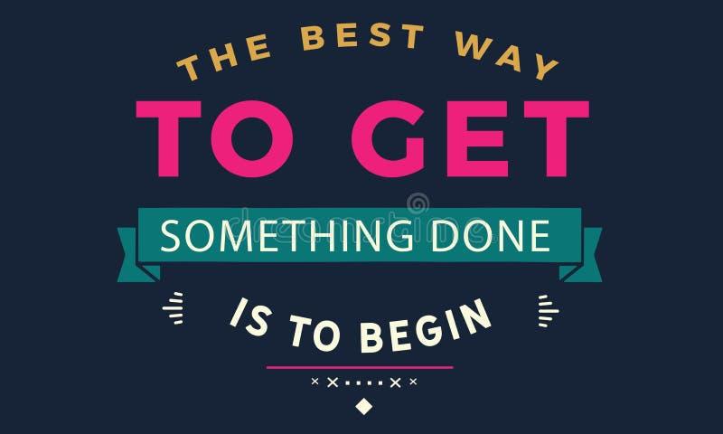 最佳的方式完成某事将开始 库存例证