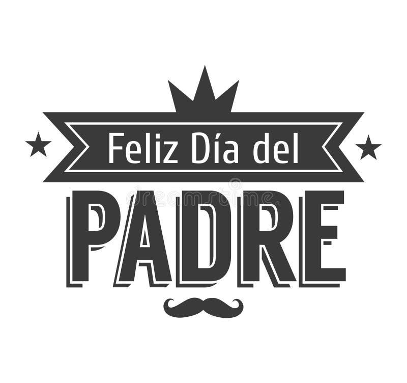 最佳的爸爸在世界上-世界s最佳的爸爸-西班牙语 愉快的父亲节- Feliz dia del Padre -行情 皇族释放例证