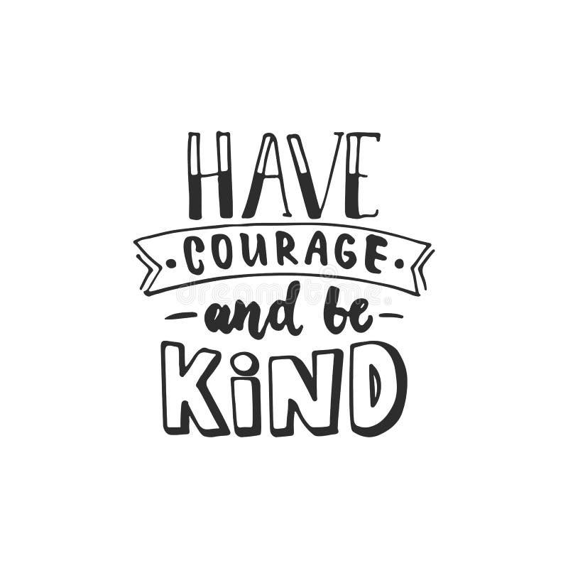 有勇气并且是亲切的-在白色背景隔绝的手拉的字法词组 乐趣刷子照片overl的墨水题字 皇族释放例证
