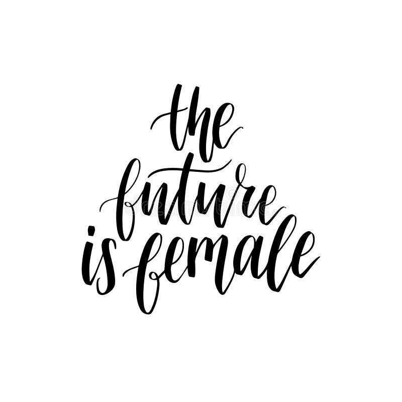 未来是女性手字法印刷品 导航女权运动的书法例证在白色背景的 库存例证