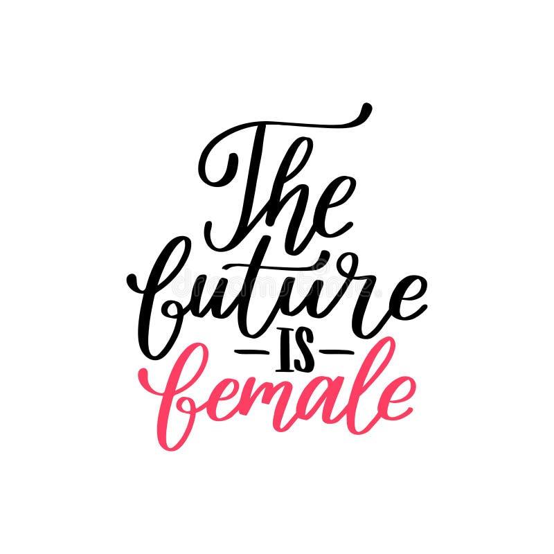未来是女性手字法印刷品 导航女权运动的书法例证在白色背景的 向量例证