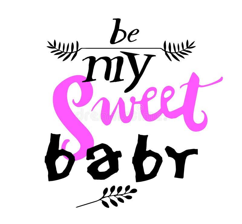 标志是我的甜婴孩,手拉模板的海报 向量 向量例证
