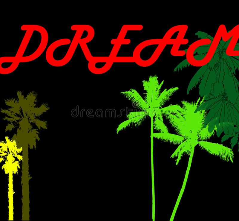 梦想发现旅行黑书法例证 与棕榈树的背景 向量例证