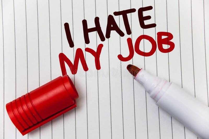 概念性手文字陈列我恨我的工作 陈列企业的照片恨您的烦恶您的公司坏事业wh的位置 免版税图库摄影