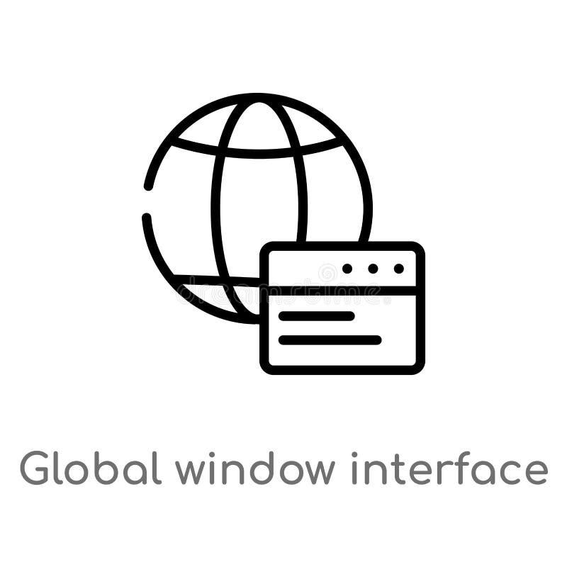 概述全球性窗口接口传染媒介象 被隔绝的黑简单的从用户界面概念的线元例证 编辑可能 向量例证