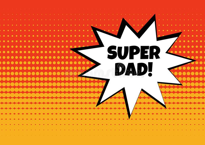 欢乐卡片为父亲节 与超级爸爸词的白色可笑的泡影在流行艺术样式的红色和黄色背景 ?? 库存例证