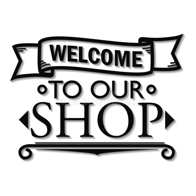 欢迎到我们的商店标志设计 与下落阴影的黑白照片在白色背景 向量例证