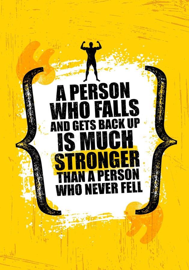 比未曾跌倒的人跌倒并且得到备份坚强的一个人 富启示性的创造性的刺激行情 皇族释放例证
