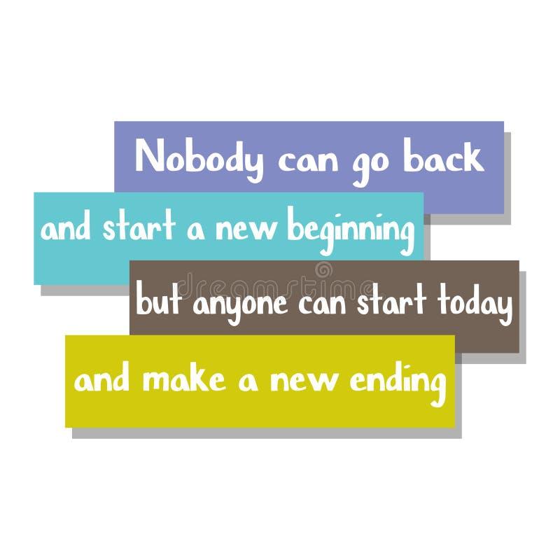 没人能回去和开始新的起点,但是任何人能今天开始和做一个新的结尾 向量例证