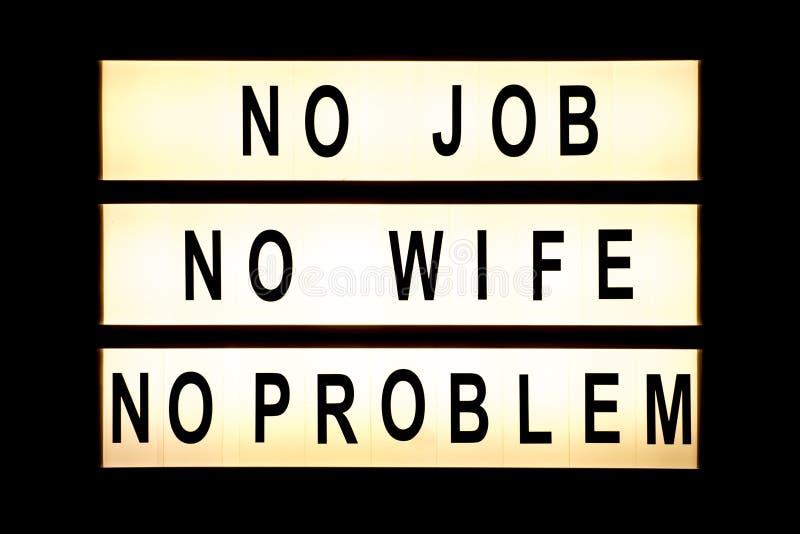 没有工作,没有妻子,没有垂悬灯箱的问题 图库摄影