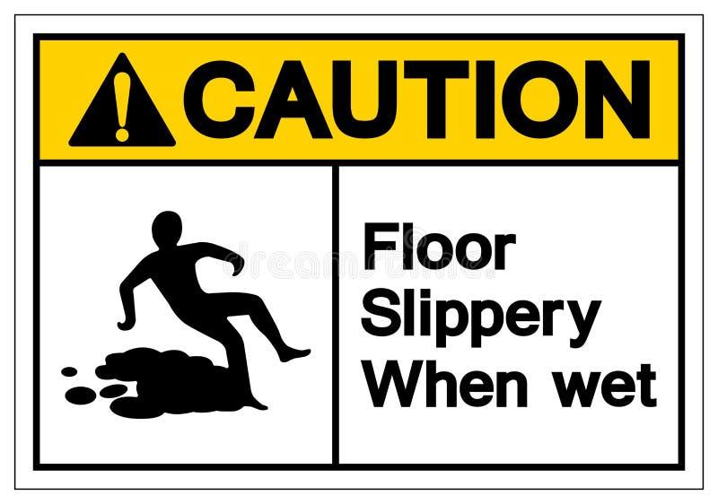 溜滑小心的地板,当湿标志标志,传染媒介例证,在白色背景标签的孤立 EPS10 皇族释放例证