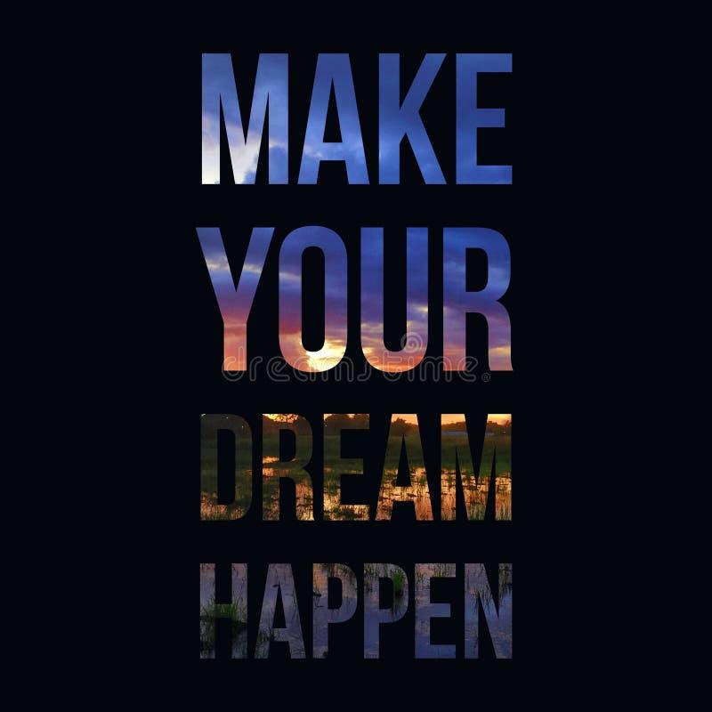 激动人心的诱导行情`做您的梦想发生` 皇族释放例证