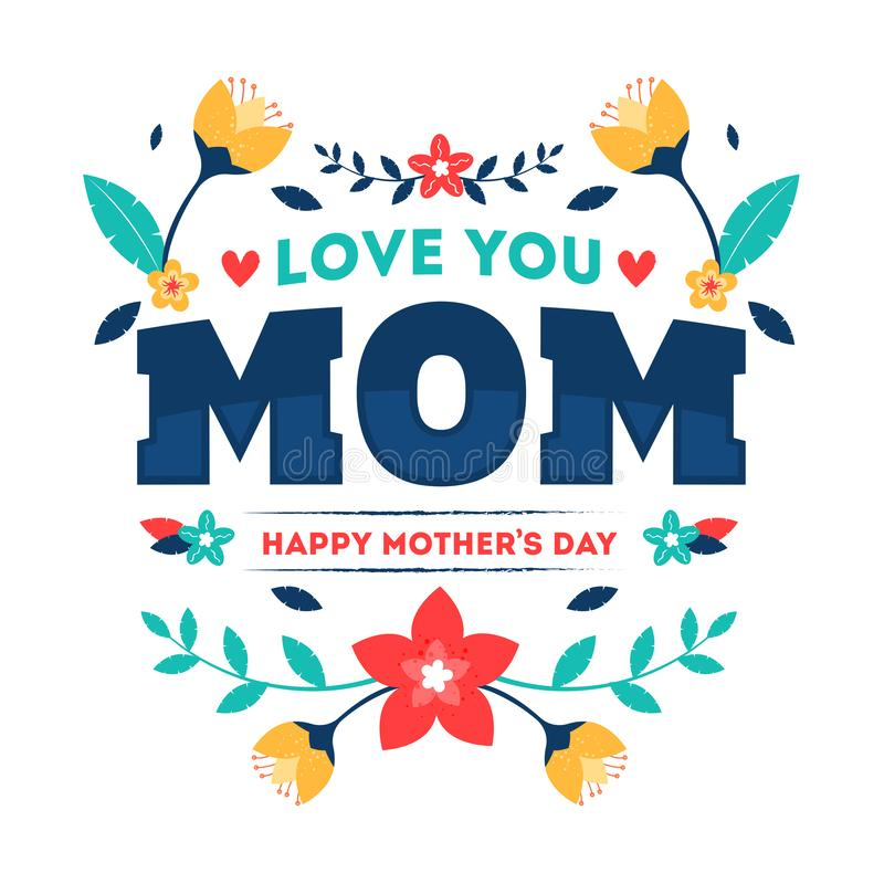 爱印刷术文本您用在白色背景的美丽的花装饰的妈妈母亲节快乐的 皇族释放例证