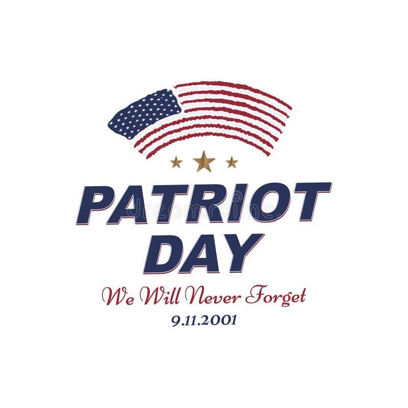 爱国者天9月11日 我们不会忘记的2001 与美国的旗子的印刷术白色背景的 向量字体combin 向量例证