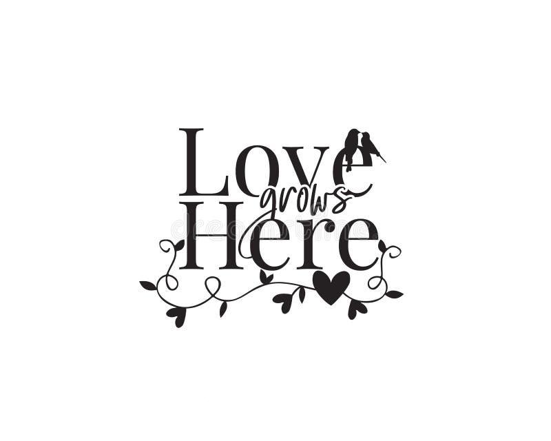 爱增长这里,传染媒介,字词设计,字法,海报设计,墙壁标签,墙壁艺术装饰 库存例证