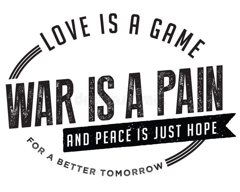 爱是比赛,战争是痛苦,并且和平是希望一更好的明天 皇族释放例证