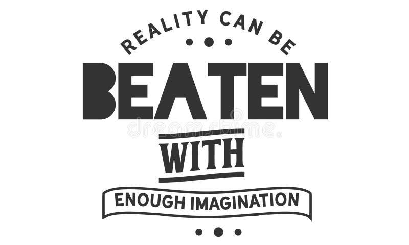 现实可以打与足够的想象力 向量例证
