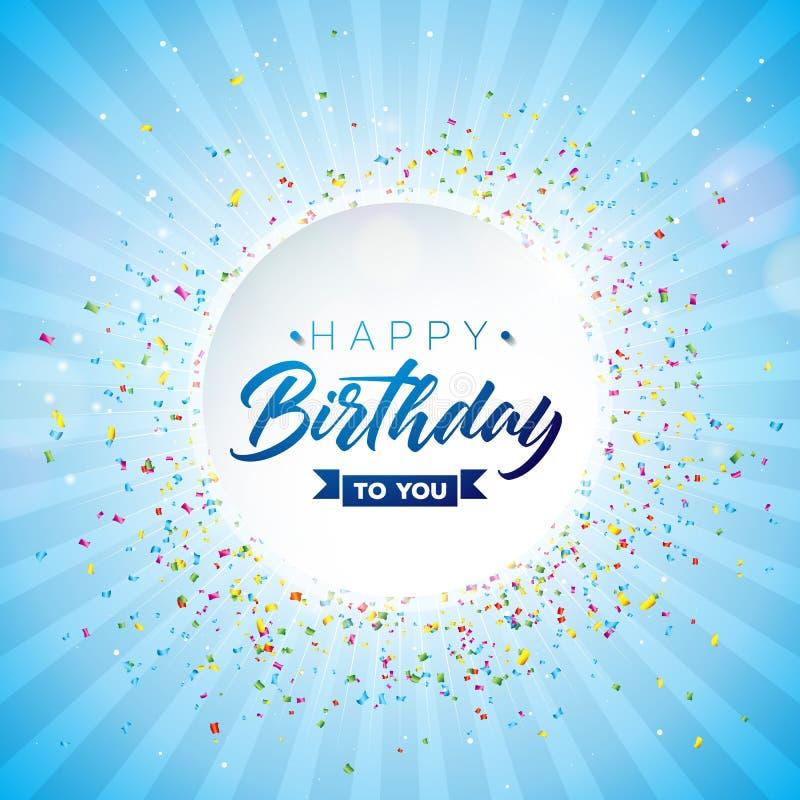 生日快乐与印刷术的传染媒介设计和在发光的蓝色背景的落的五彩纸屑 例证为生日 向量例证