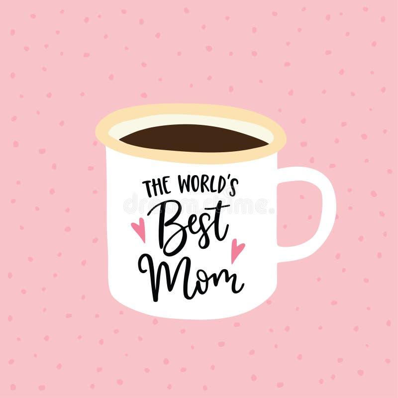 生日或母亲节贺卡,邀请 手写的世界最佳的妈妈文本 手拉的杯子 茶或 向量例证