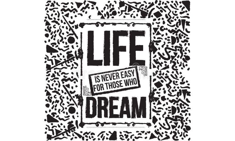 生活对作梦的那些人从未是容易 皇族释放例证