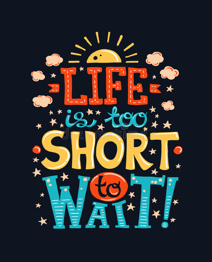 生活太短的以至于不能等待-与行情的海报 向量例证