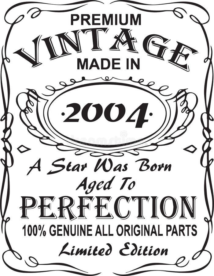 矢量T恤杉印刷品设计 优质葡萄酒在星出生的2004年做的变老了对完美100%真正所有原始的零件林 库存例证