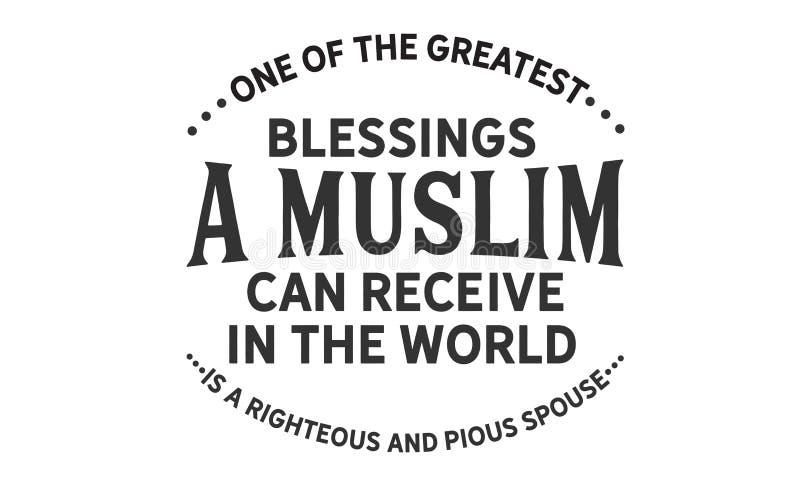 穆斯林在世界能接受的其中一个最巨大的祝福是一个公正和虔诚配偶 皇族释放例证