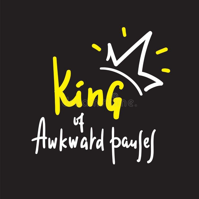笨拙停留的国王-启发和诱导行情 手拉的美好的字法 打印 库存例证