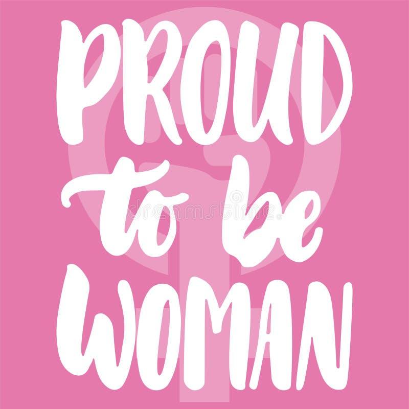 自豪地是妇女-关于女孩,女性,在桃红色背景的女权主义的手拉的字法词组 乐趣刷子墨水 皇族释放例证
