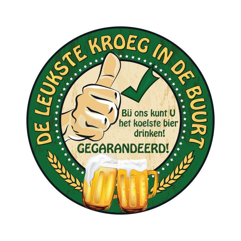 荷兰啤酒广告贴纸:leukste kroeg在de buurt 皇族释放例证