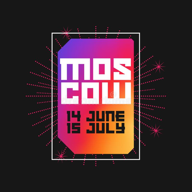 莫斯科6月14日- 2018年7月15日 现代艺术传染媒介框架 海报、横幅或者印刷品的模板 向量例证