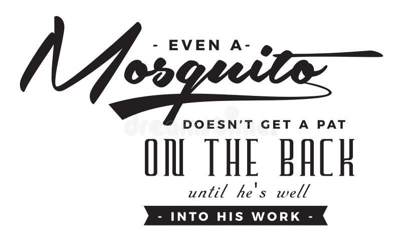 蚊子doesn ` t很好让在后面的轻拍进入直到他` s他的工作 库存例证