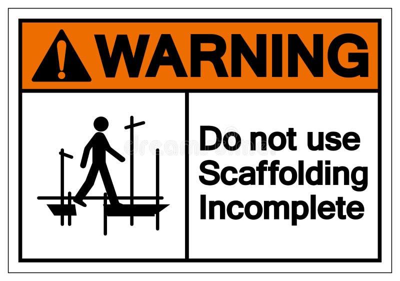 警告不要使用脚手架残缺不全的标志标志,传染媒介例证,在白色背景标签的孤立 EPS10 向量例证