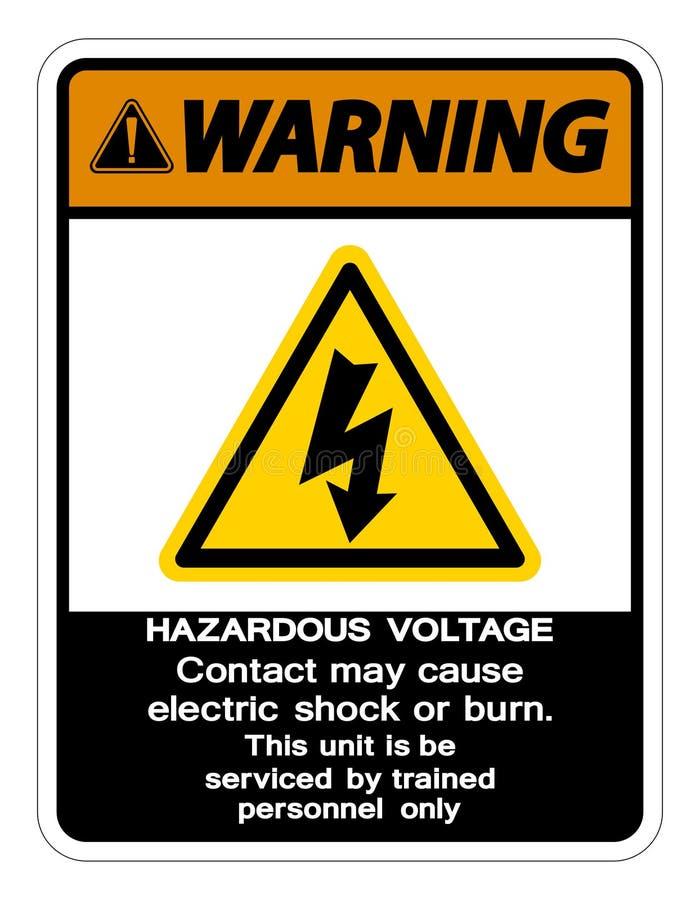 警告的危害电压联络也许导致电击或烧伤在白色背景,传染媒介例证的标志孤立 库存例证