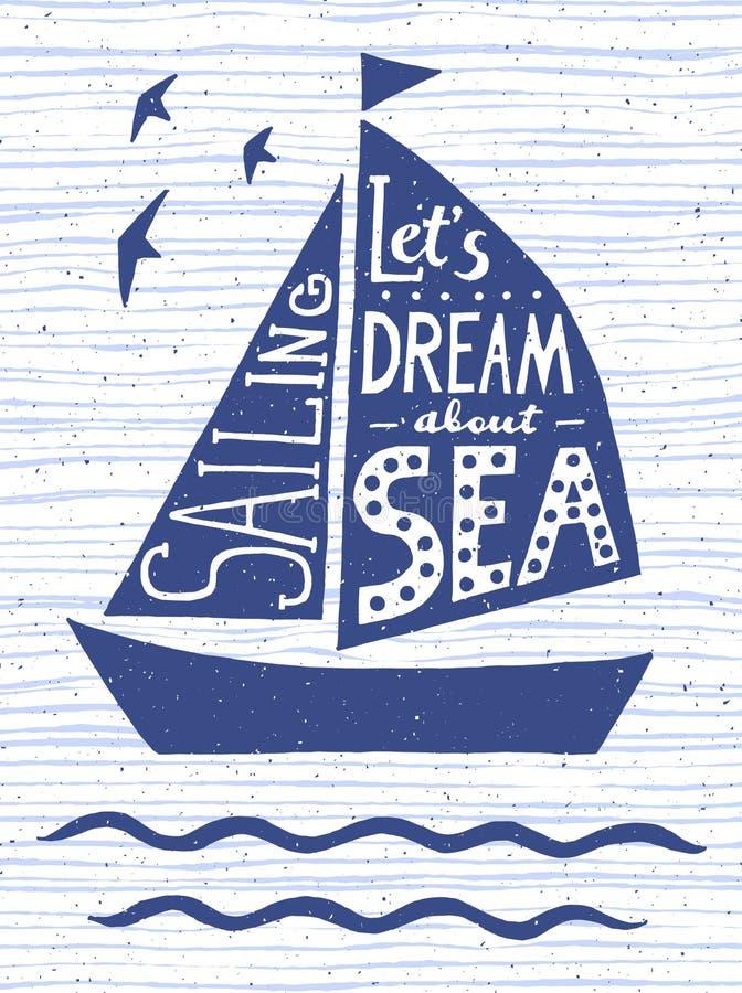 让` s作梦关于海 与行情字法的手拉的葡萄酒海报 T恤杉和袋子的激动人心和诱导印刷品 免版税图库摄影