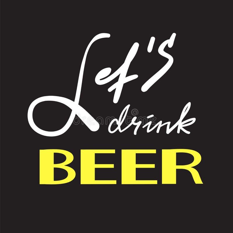 让` s简单饮料的啤酒-启发和诱导行情 手拉的美好的字法 激动人心的海报的, T恤杉印刷品, 皇族释放例证
