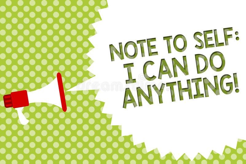 词文字对自已的文本笔记我可以做任何东西 刺激的企业概念的做某事信心扩音机loudspe 库存照片