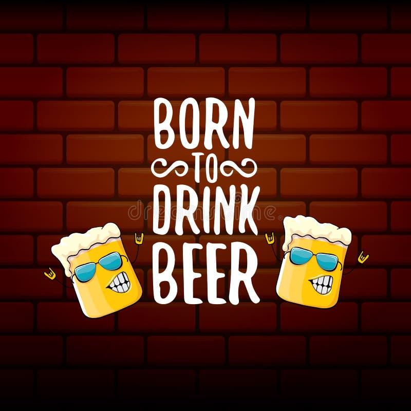 负担喝啤酒传染媒介概念印刷品例证或夏天海报 导航与滑稽的口号的质朴的啤酒字符为 库存例证
