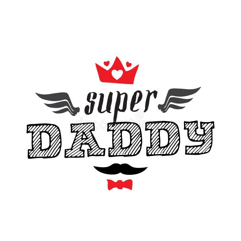 超级爸爸- T恤杉印刷品 愉快的父亲` s天 传染媒介illustra 库存例证