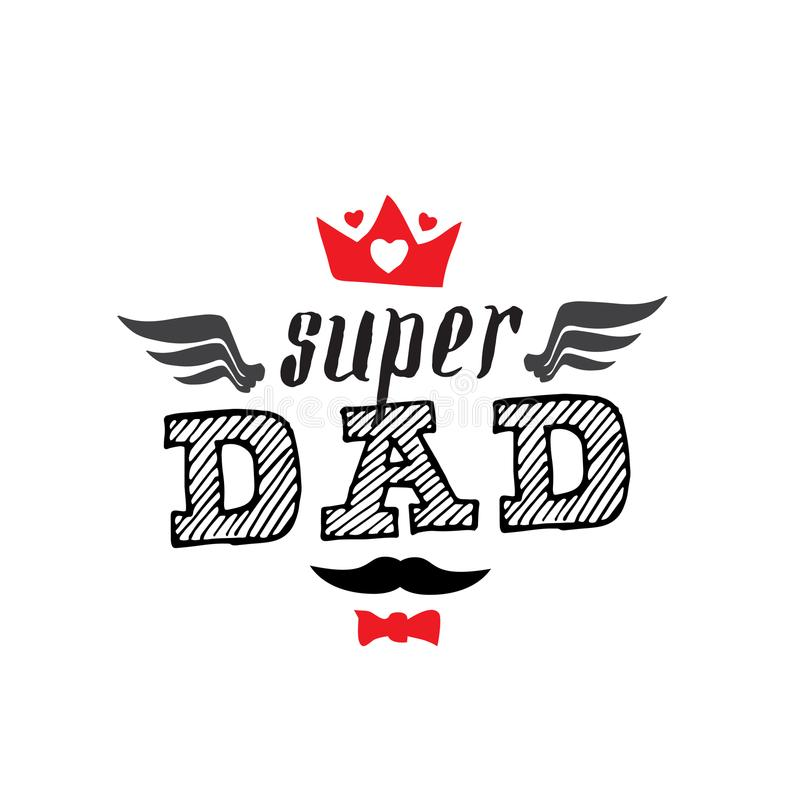 超级爸爸- T恤杉印刷品 愉快的父亲` s天 传染媒介illustrati 库存例证