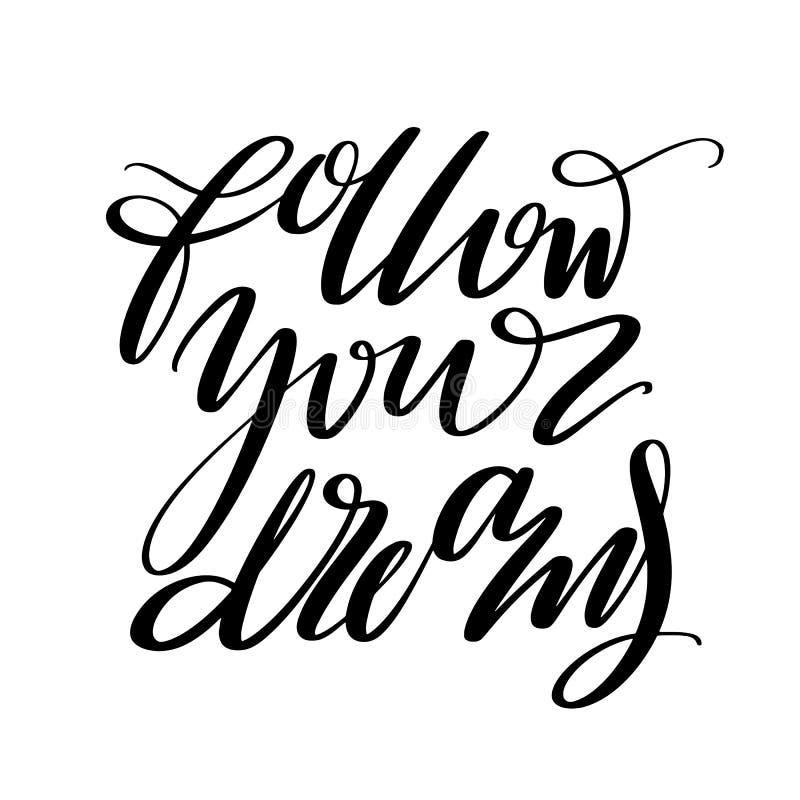 跟随您的梦想词 手拉的创造性的书法和刷子写作字法,假日贺卡的设计 库存例证