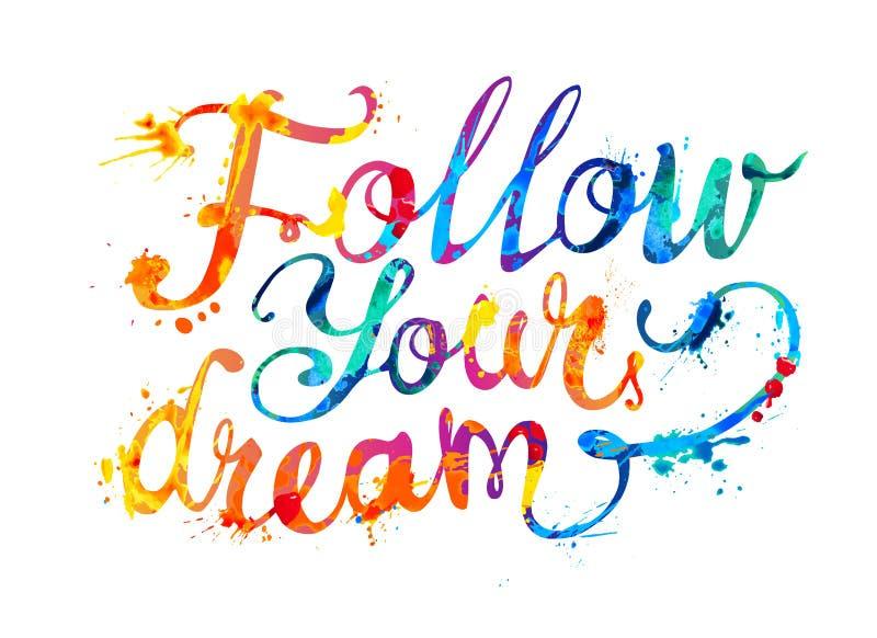 跟随您的梦想 手飞溅pai的书面乱画题字 库存例证