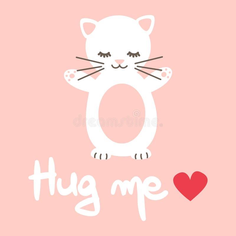 逗人喜爱的手拉的在上写字的拥抱我引述与动画片可爱的白色猫传染媒介卡片 向量例证