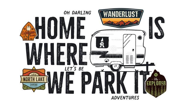 野营的徽章设计 与阵营旅行行情的室外冒险商标-家是我们停放它的地方 包括的减速火箭的露营车 向量例证